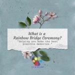 What is a Rainbow Bridge Ceremony?